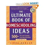 Homeschooling: Text with 500 Fun & Creative Ideas for Learning